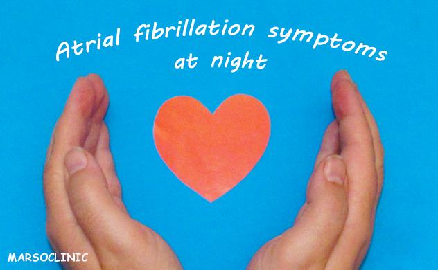 Atrial fibrillation symptoms at night